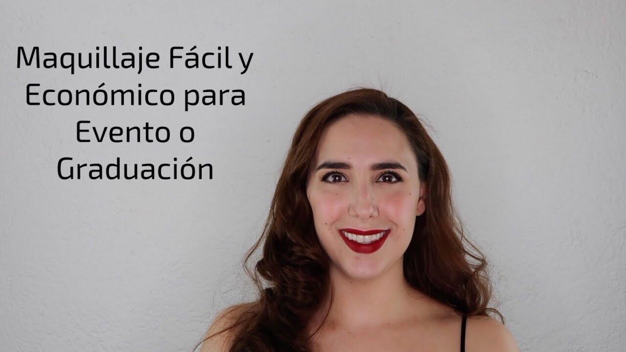 1c99ce7d7 Tutorial de Maquillaje Fácil y Económico para Graduación o Evento ...