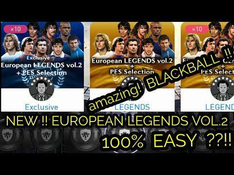 NEW !! EUROPEAN LEGENDS VOL.2 + PES SELECTION !! Yeah Blackball !! 100% EASY ??!!