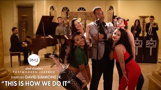 This Is How We Do It - Montell Jordan (Jazz Style Cover) Postmodern Jukebox ft. David Simmons, Jr.