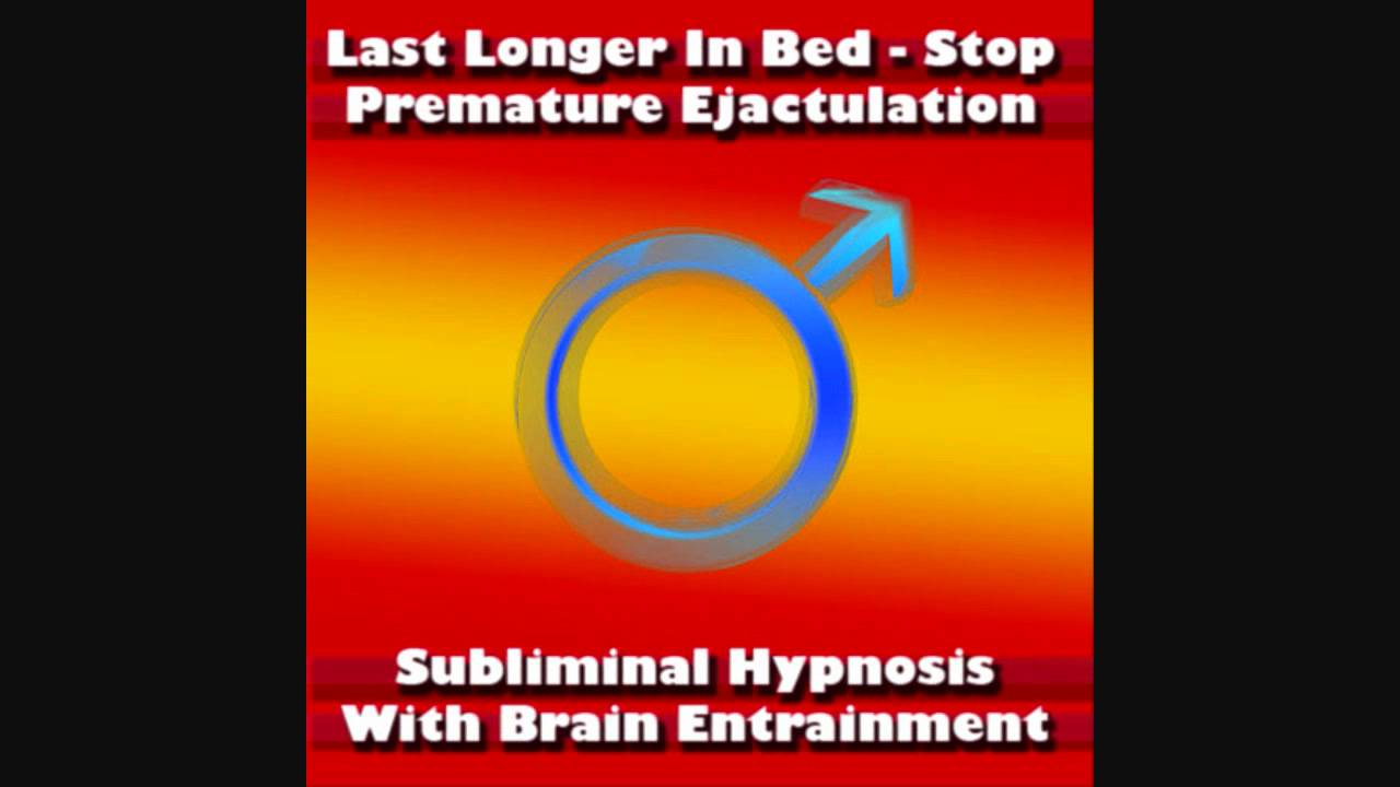 last longer in bed with subliminal hypnosis - cure premature