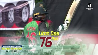 Liton das's 76 Run Against Ireland || 6th Match || ODI Series || Tri-Series 2019