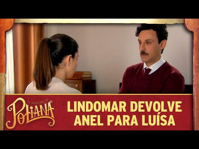 Lindomar devolve anel para Luísa | As Aventuras de Poliana