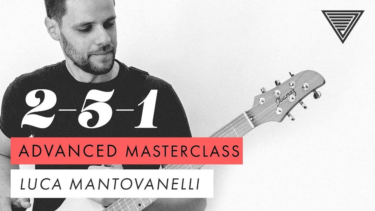 Luca Mantovanelli's 2-5-1 Masterclass: Advanced | JTCGuitar.com #1