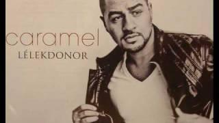 Caramel - Vigyél el (Lélekdonor 2010)