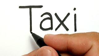 WOW, belajar cara menggambar kata TAXI menjadi gambar mobil taxi KEREN