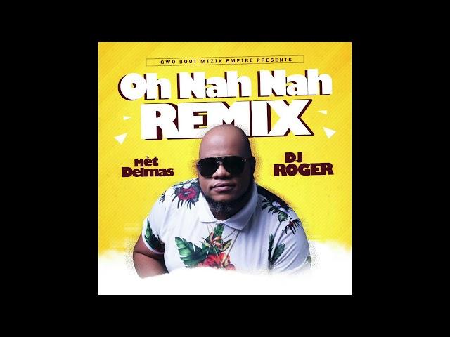 DJ ROGER - Oh Nah Nah [Remix] ft Roodboy & Franco Love