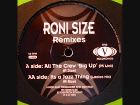 Roni Size - All The Crew Big Up'