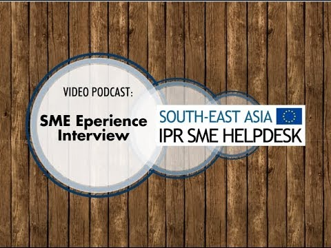 South-East Asia IPR SME Helpdesk SME Experience Interview