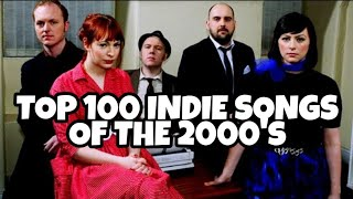 TOP 100 INDIE SONGS 2000's