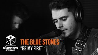 """The Blue Stones - """"Be My Fire""""   Black Box Sessions"""