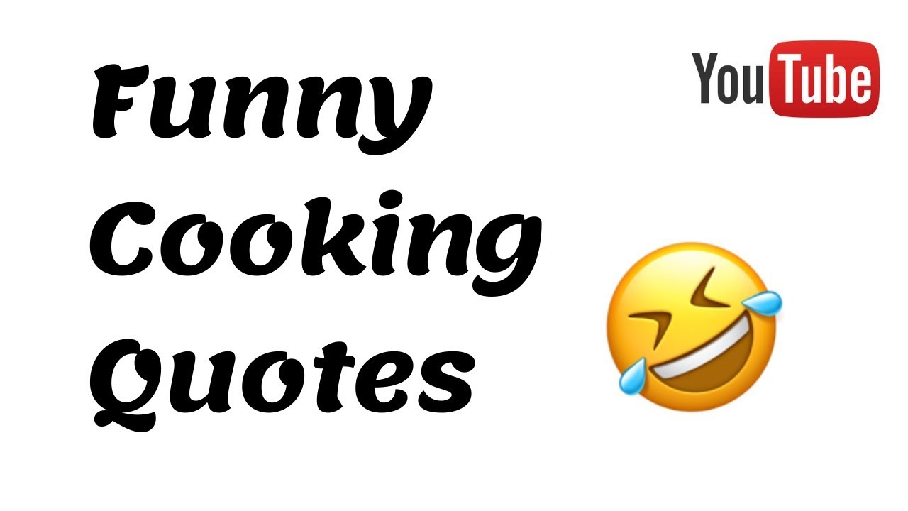 FUNNY COOKING QUOTES THAT WILL MAKE YOU LAUGH HARD ...