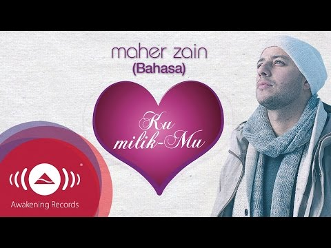 Maher Zain - Ku MilikMu | Official Lyric Video