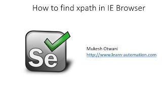 How to Find Xpath in IE Browser for Selenium WebDriver