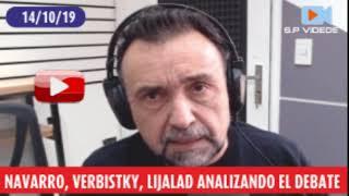TREMENDO PASE ! Navarro, Verbitsky y lijalad sobre el debate