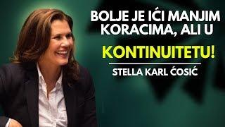 Stella Karl Ćosić - Bolje je ići manjim  koracima ali u KONTINUITETU! 26.10.2018. #StepenicamaUspeha