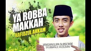 Ya Robba Makkah Hafidzul Ahkam Syubbanul Muslimin