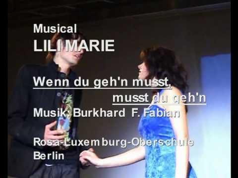 Musical Lili Marie: Wenn du gehn musst, musst du geh'n