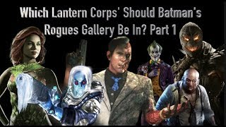 Which Lantern Corps Should Batman's Rogues Gallery Be In? Part 1