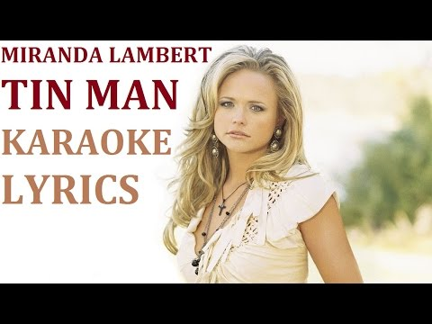 MIRANDA LAMBERT - TIN MAN KARAOKE COVER LYRICS