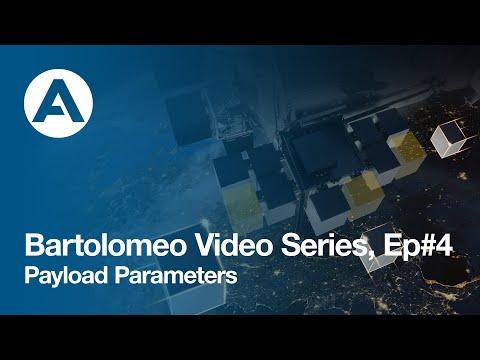 Bartolomeo Video Series, Ep#4: Payload Parameters