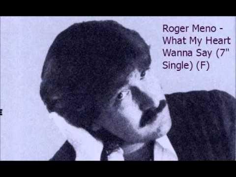 """Roger Meno - What My Heart Wanna Say (7"""" Single) (F)"""