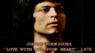 JOHNNY RODRIGUEZ - LOVE ME WITH ALL YOUR HEART 1978.flv