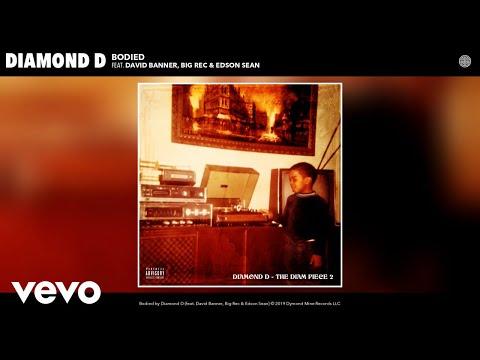 Diamond D - Bodied (Audio) ft. David Banner, Big Rec, Edson Sean