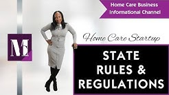 Home Care Agency StartUp Licensing State Rules and Regulations