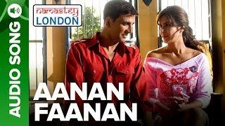 AANAN FAANAN | Full Audio Song | Namastey London | Akshay Kumar & Katrina Kaif