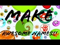 Make AWESOME NAMES FOR AGARIO!!