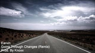 Earvin - Going Through Changes (Remix)