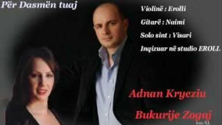 Adnan Kryeziu & Bukurije Zogaj   9 E ëmbël dashnia 2010