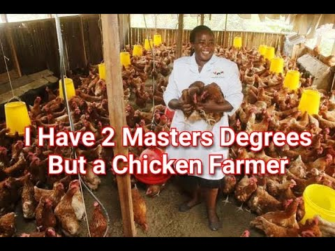 I HAVE 2 MASTERS DEGREES BUT A CHICKEN FARMER