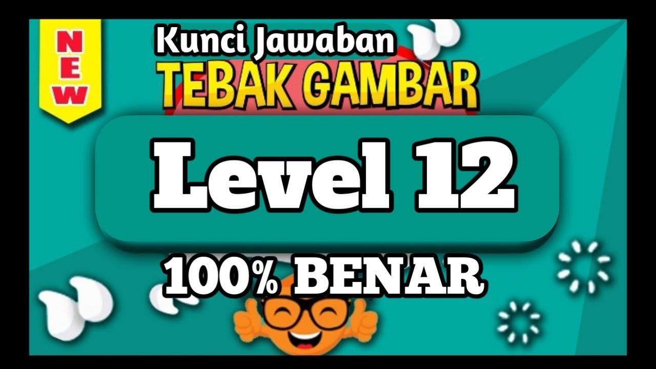 Jawaban Tebak Gambar Level 12 Dua Belas Update Terbaru Youtube