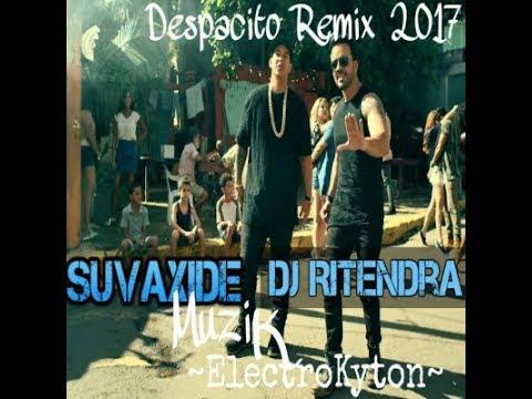 Despacito - SuvaXide x DJ Ritendra x Justin Bieber x Daddy Yankee (Reggaeton Remix)