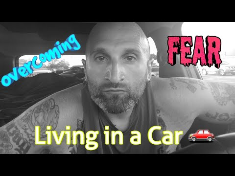 Overcoming the Fear | Living in a Car ????
