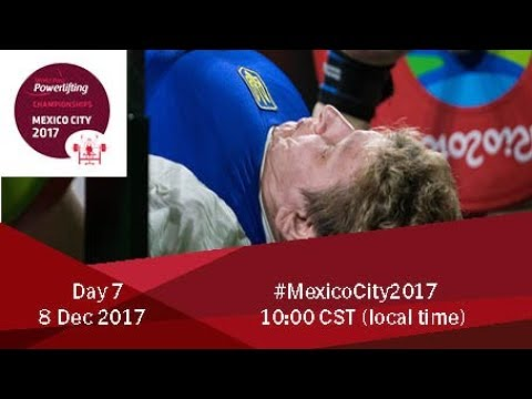 Word Para Powerlifting Championships | Mexico City 2017 | Day 7