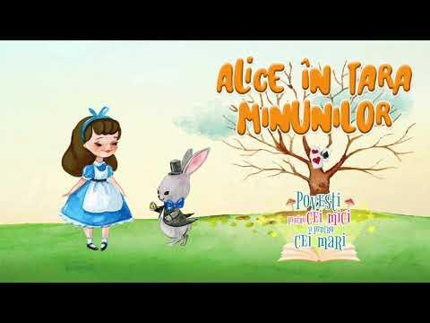 Alice In Tara Minunilor – Povesti pentru cei mici si pentru cei mari  – Cantece pentru copii in limba romana