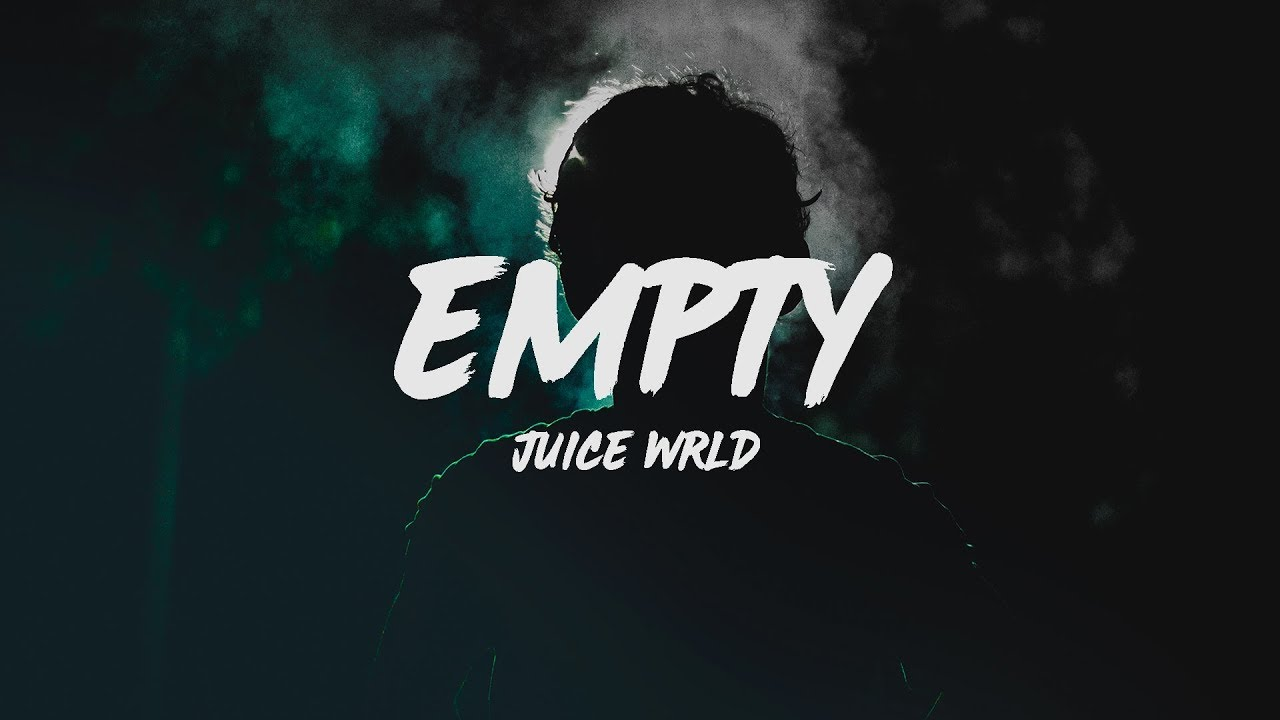 juice wrld empty lyrics