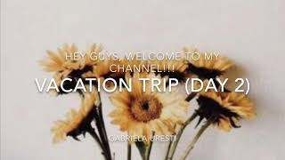 Vacation trip (Day 2)