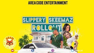 Slippery Skeemaz - Roll Out - April 2019