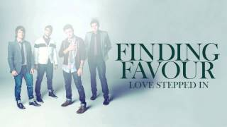 Finding Favour - Love Stepped In [AUDIO]