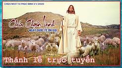 Thánh Lễ Trực tuyến hôm nay Chúa Nhật 3/5/2020 (Chúa Chiên Lành)