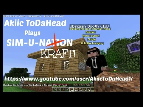 Akiic ToDaHead Plays Minecraft Sim-U-Kraft E1- Starting Our Empire