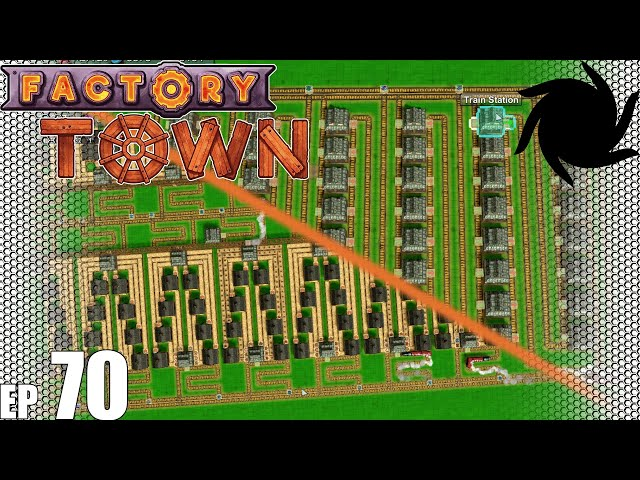 Factory Town Grand Station - 70 - The Great Train Overhaul