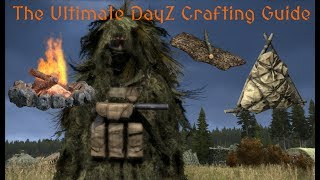 DayZ - The Ultimate Crafting Guide