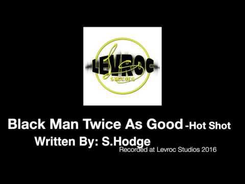 Black Man Twice As Good by Hot Shot