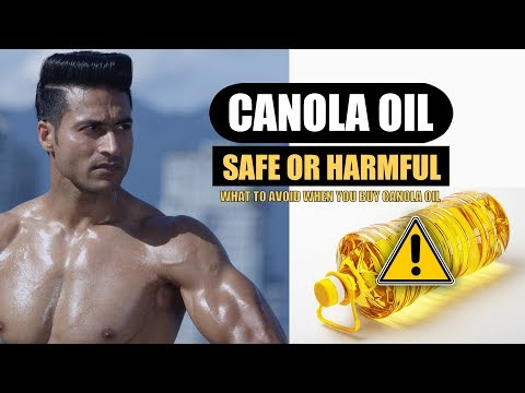 Is CANOLA OIL best for cooking? Is it Safe or Harmful - Full