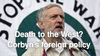 Death to the West? Corbyn's foreign policy