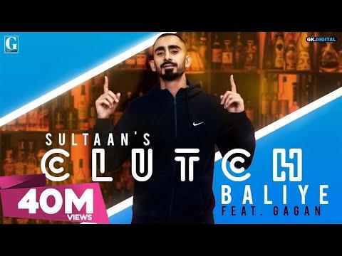 Clutch Baliye : SULTAAN (Full Song) Gagan | Latest Punjabi Songs 2019 | GK DIGITAL | Geet MP3